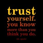 Learning to trust myself is just as hard as trusting others, because I know why I shouldn't if I'm honest with myself.